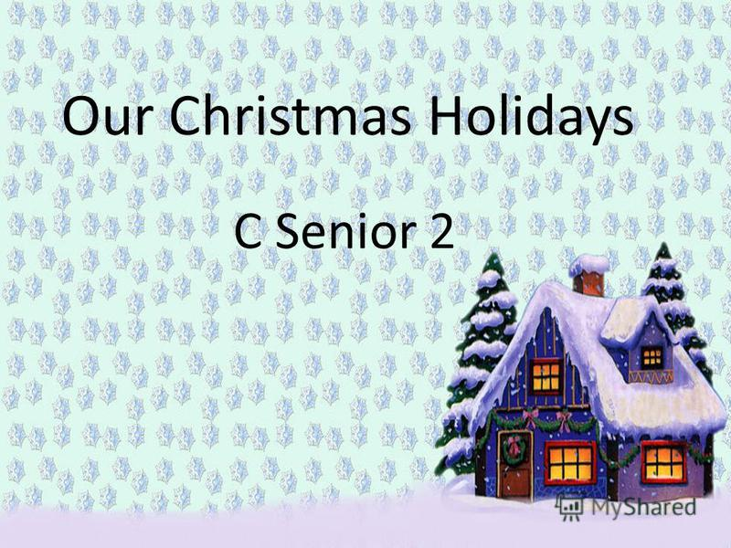 Our Christmas Holidays C Senior 2