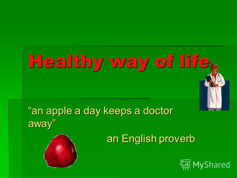 Healthy way of life an apple a day keeps a doctor away an English proverb