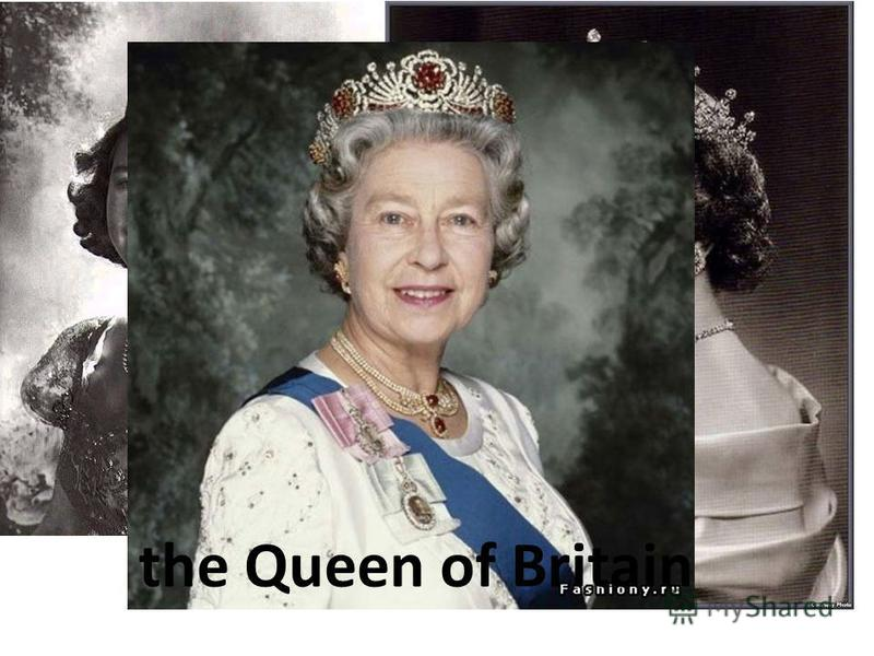 the Queen of Britain
