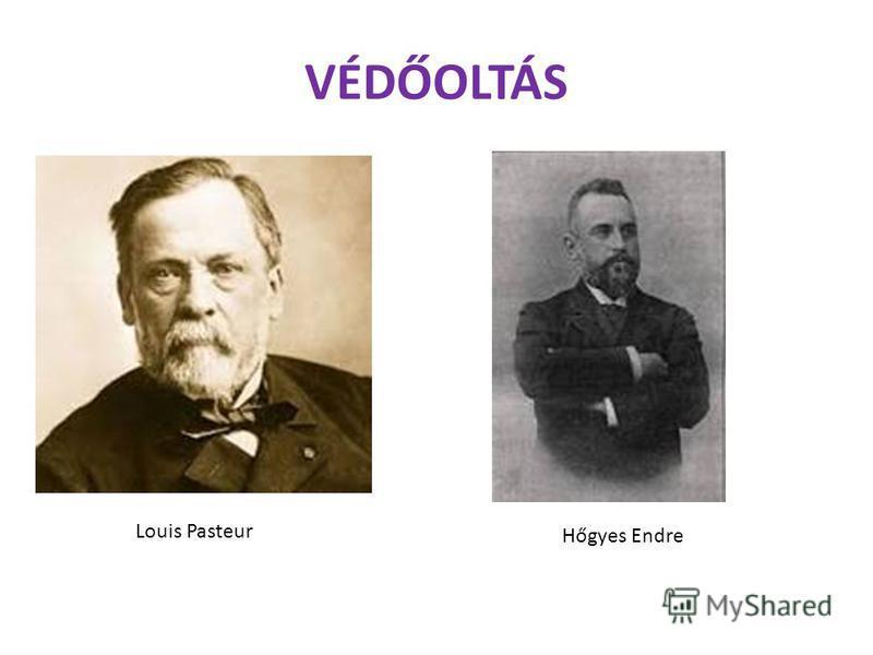 VÉDŐOLTÁS Louis Pasteur Hőgyes Endre
