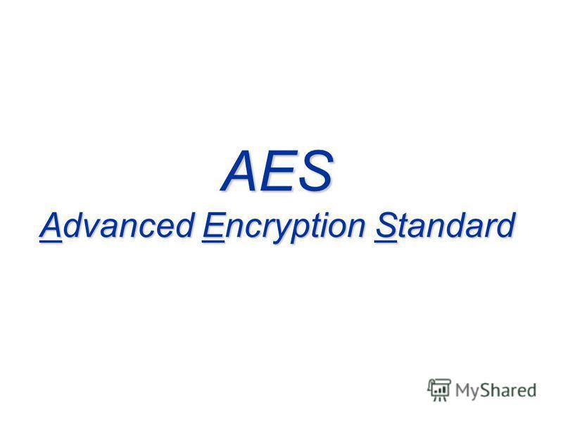 AES Advanced Encryption Standard