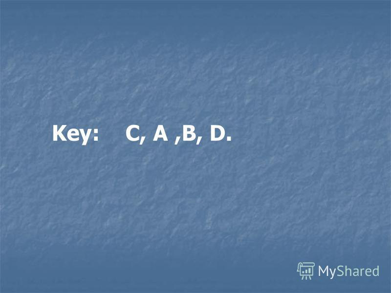 Key: C, A,B, D.