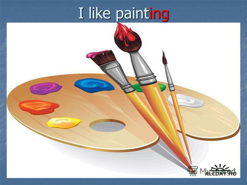 I like painting