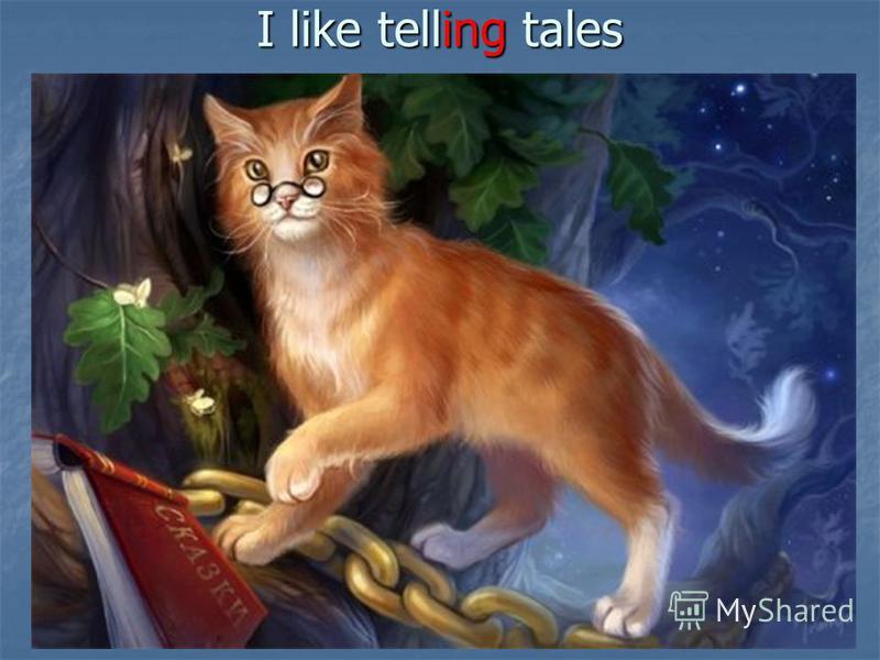 I like telling tales