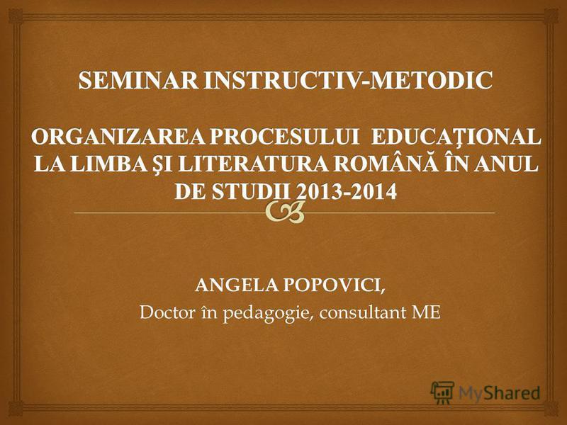 ANGELA POPOVICI, Doctor în pedagogie, consultant ME