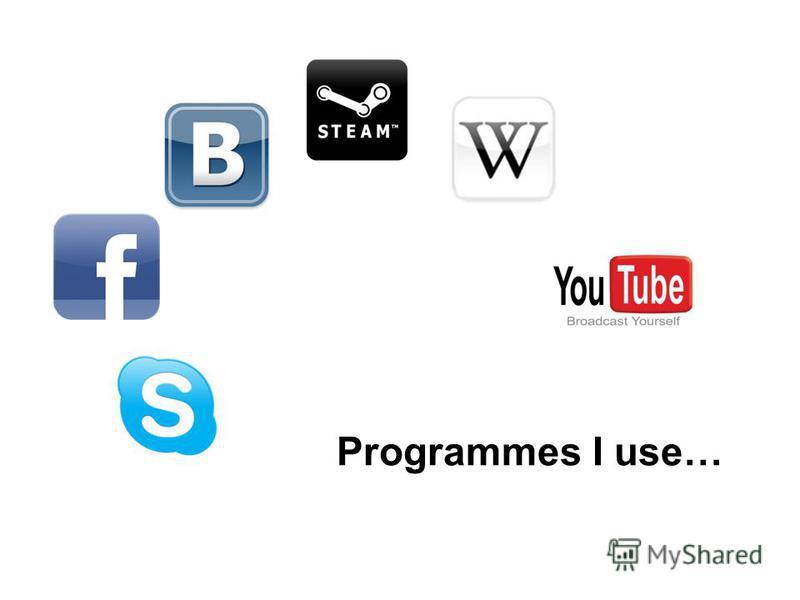 Programmes I use…