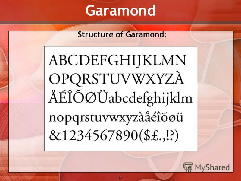 13 Structure of Garamond: Garamond