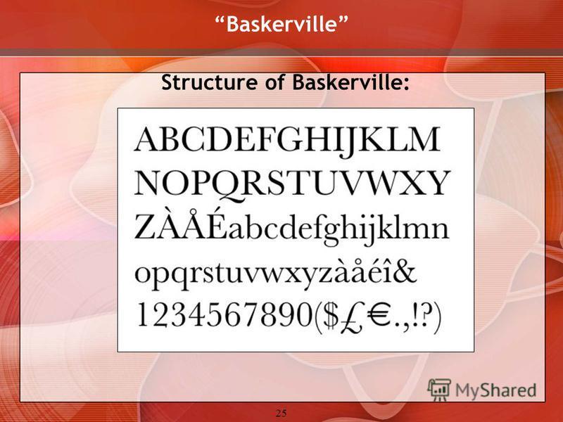 25 Baskerville Structure of Baskerville:
