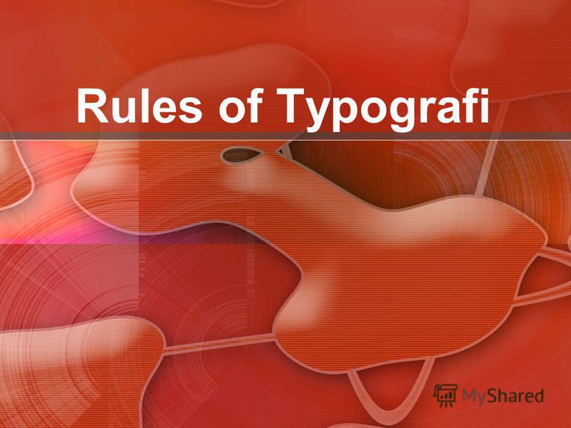 Rules of Typografi