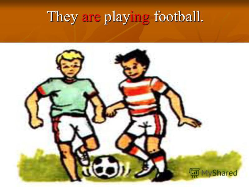 They are playing football.