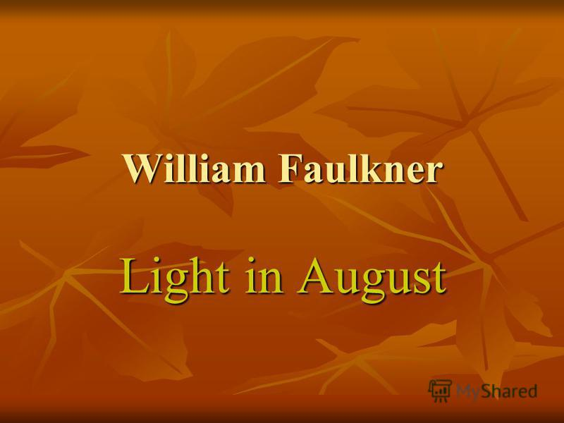William Faulkner Light in August