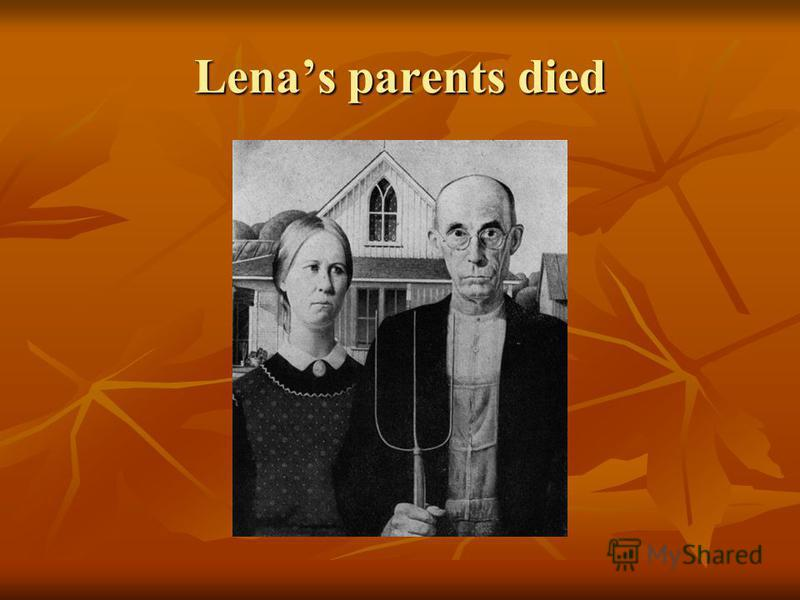Lenas parents died