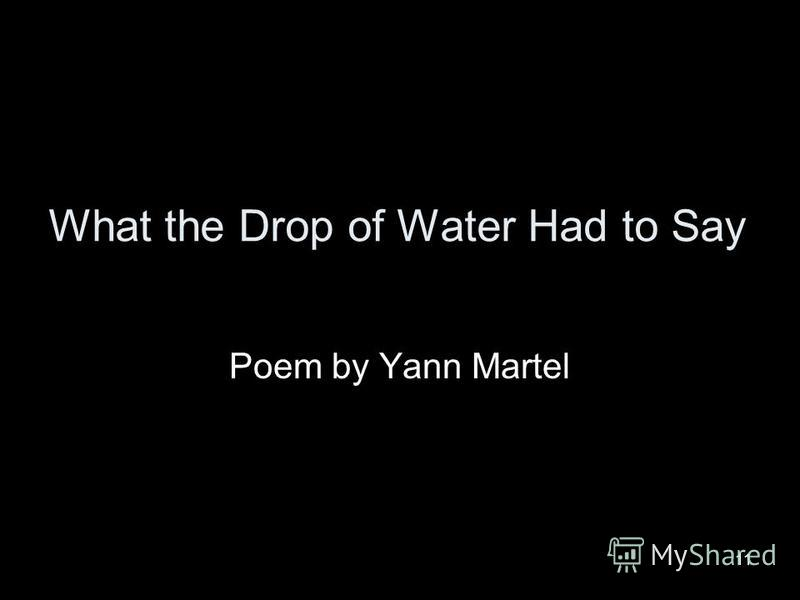 11 What the Drop of Water Had to Say Poem by Yann Martel