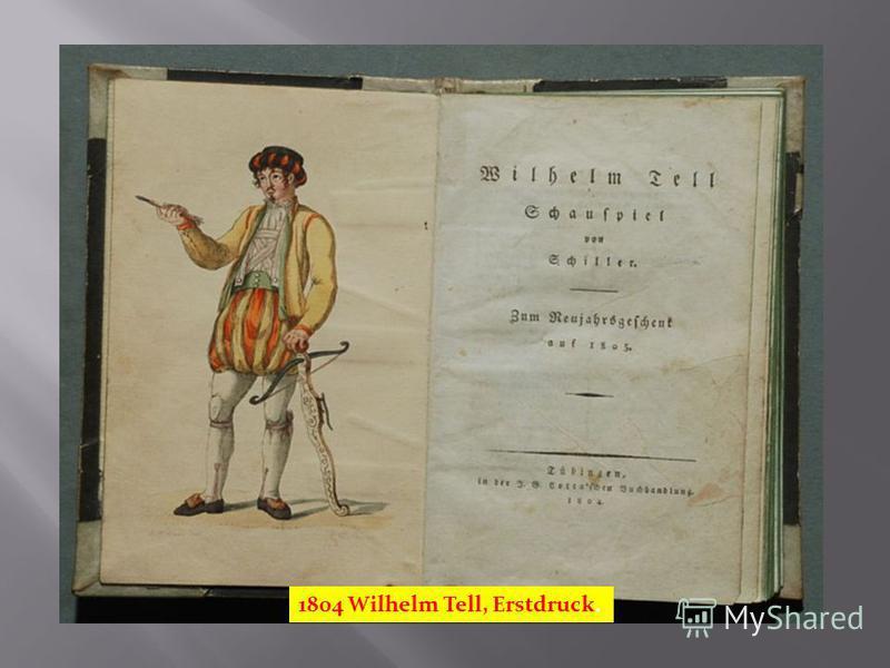1804 Wilhelm Tell, Erstdruck.