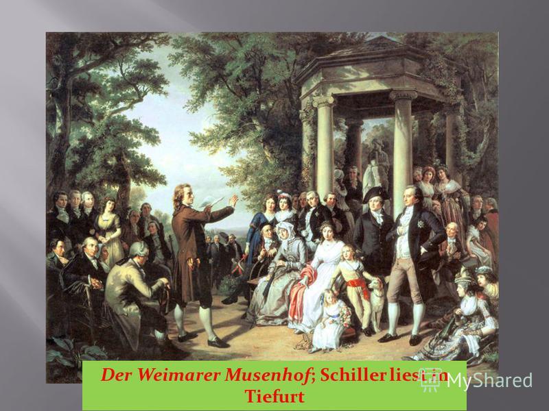 Der Weimarer Musenhof; Schiller liest in Tiefurt