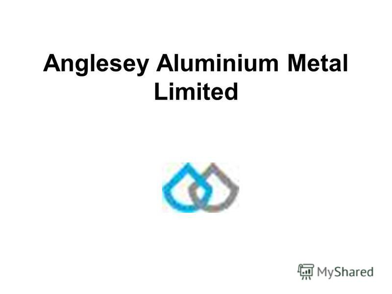Anglesey Aluminium Metal Limited