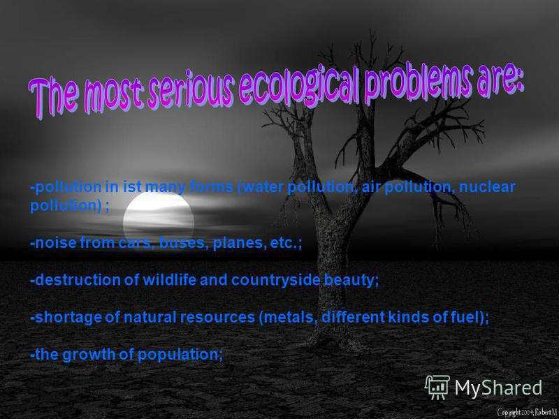 Nowadays there are a lot of ecological problems. But people understand how important it is to solve the ecological problems that endanger peoples lives.