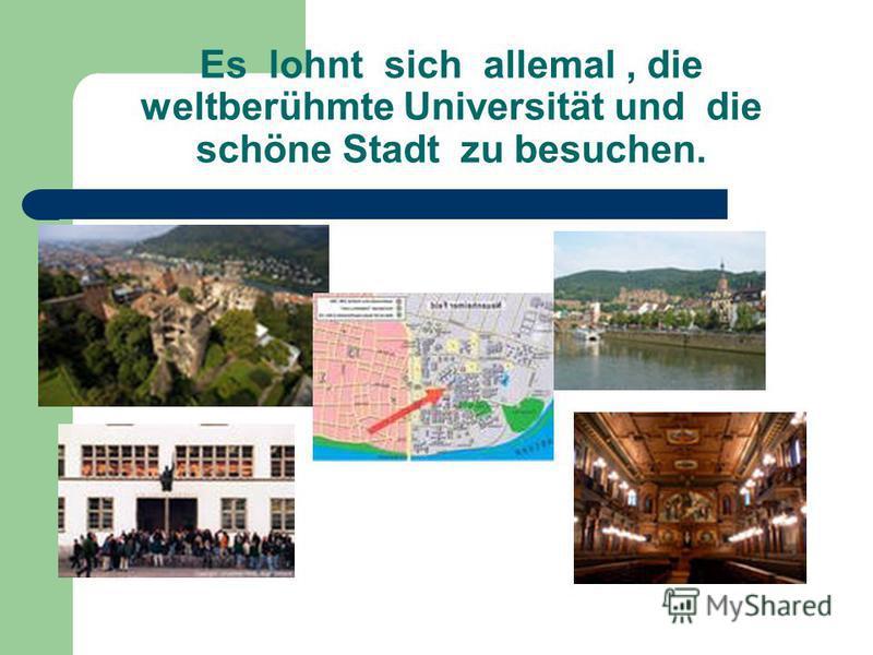 Es lohnt sich allemal, die weltberühmte Universität und die schöne Stadt zu besuchen.