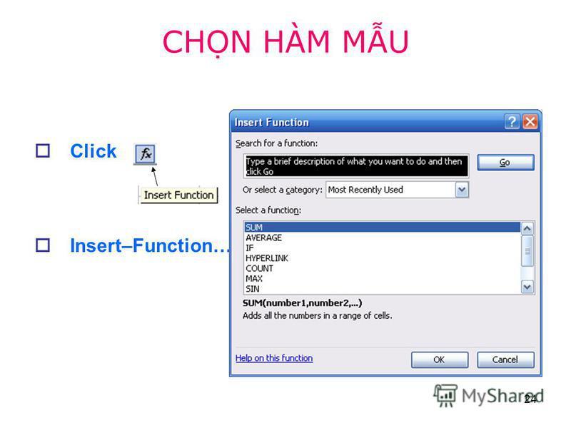 24 Click Insert–Function… CHN HÀM MU