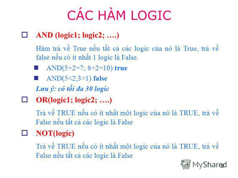 8 AND (logic1; logic2; ….) Hàm tr v True nu tt c các logic ca nó là True, tr v false nu có ít nht 1 logic là False. AND(5+2=7; 8+2=10) true AND(5 1) false Lưu ý: có ti đa 30 logic OR(logic1; logic2; ….) Tr v TRUE nu có ít nht mt logic ca nó là TRUE,