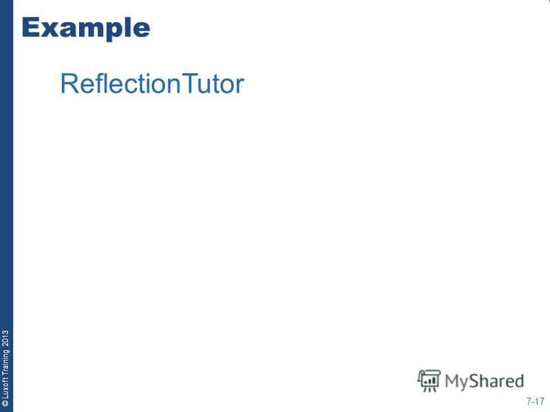 © Luxoft Training 2013Example 7-17 ReflectionTutor