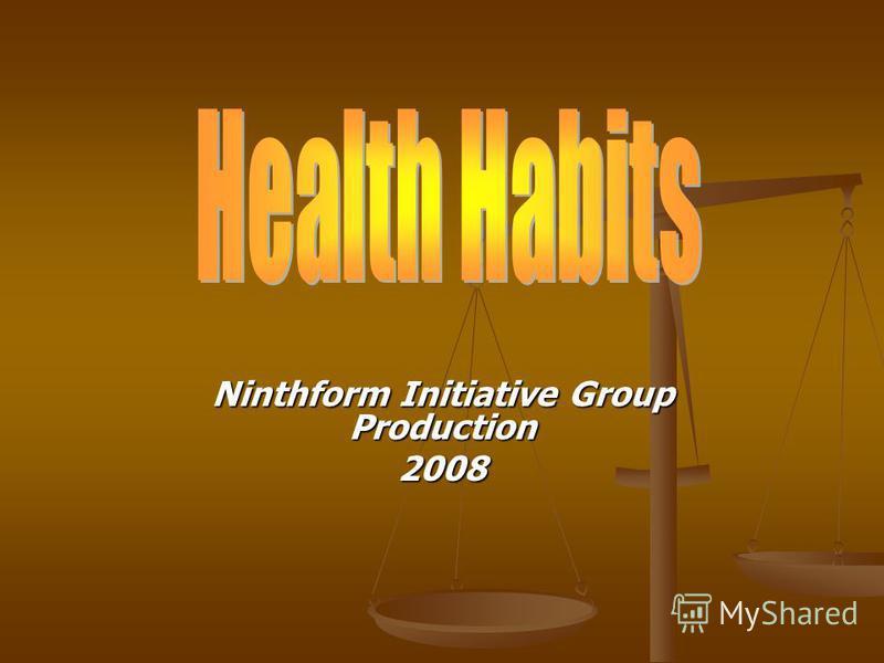 Ninthform Initiative Group Production 2008