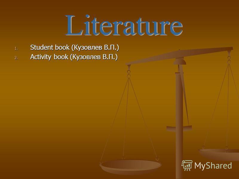 1. Student book (Кузовлев В.П.) 2. Activity book (Кузовлев В.П.)