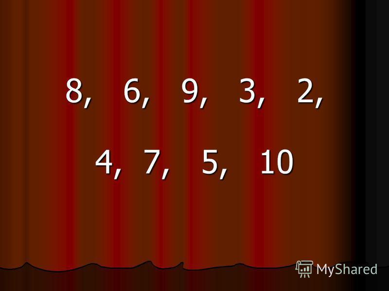 8, 6, 9, 3, 2, 4, 7, 5, 10