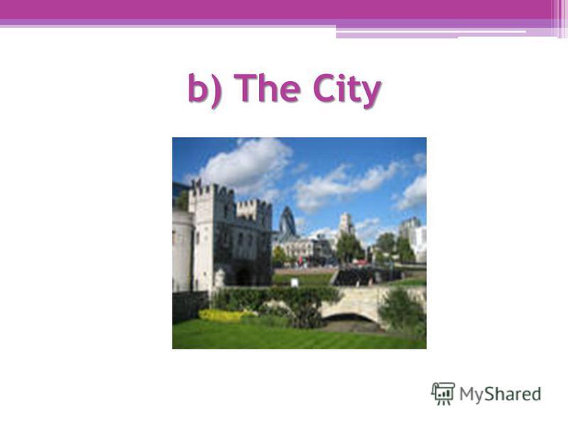 b) The City