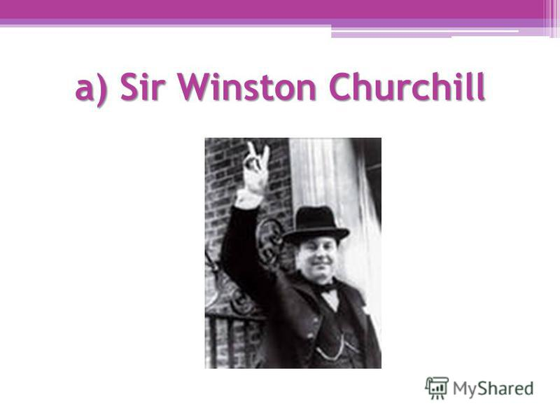 a) Sir Winston Churchill