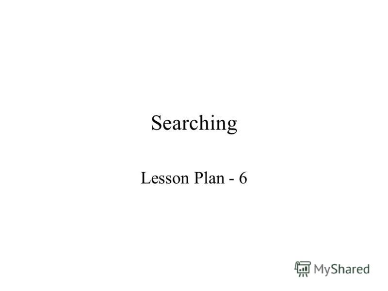 Searching Lesson Plan - 6