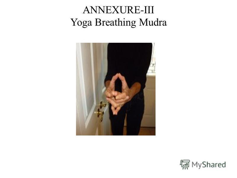 ANNEXURE-III Yoga Breathing Mudra