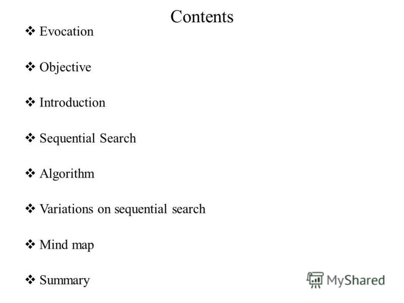 Contents Evocation Objective Introduction Sequential Search Algorithm Variations on sequential search Mind map Summary
