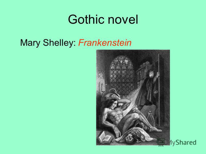 Gothic novel Mary Shelley: Frankenstein