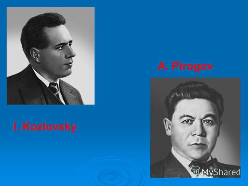 I. Kozlovsky A. Pirogov
