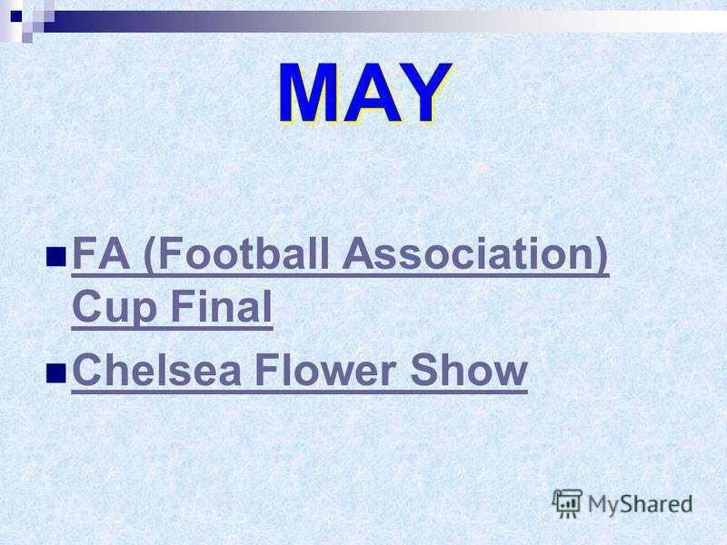 MAY FA (Football Association) Cup Final FA (Football Association) Cup Final Chelsea Flower Show