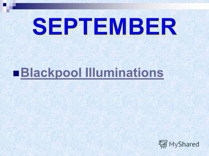 SEPTEMBER Blackpool Illuminations
