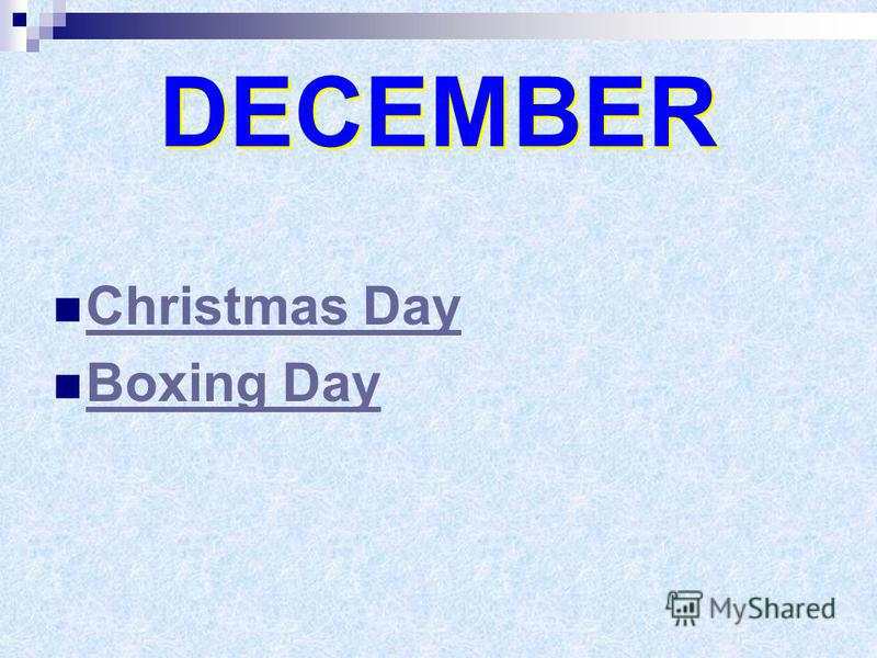 DECEMBER Christmas Day Boxing Day