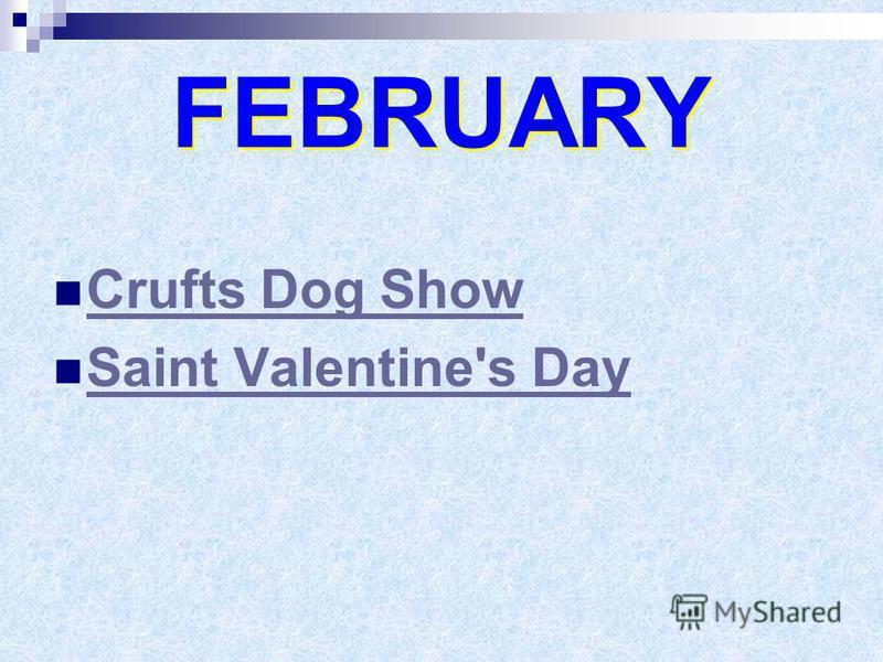 FEBRUARY FEBRUARY Crufts Dog Show Saint Valentine's Day