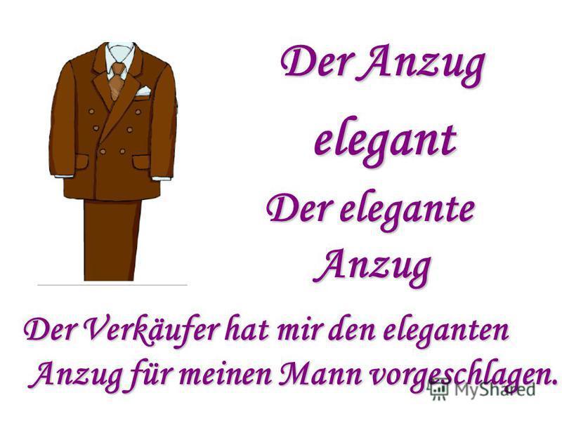 Der Anzug elegant Der elegante Anzug Anzug Der Verkäufer hat mir den eleganten Anzug für meinen Mann vorgeschlagen. Anzug für meinen Mann vorgeschlagen.