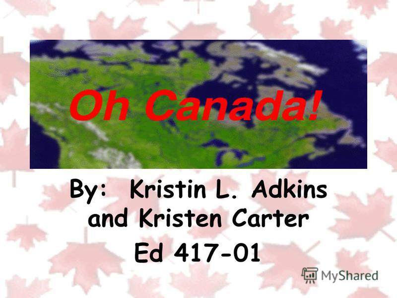 By: Kristin L. Adkins and Kristen Carter Ed 417-01