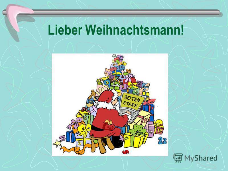 Lieber Weihnachtsmann!