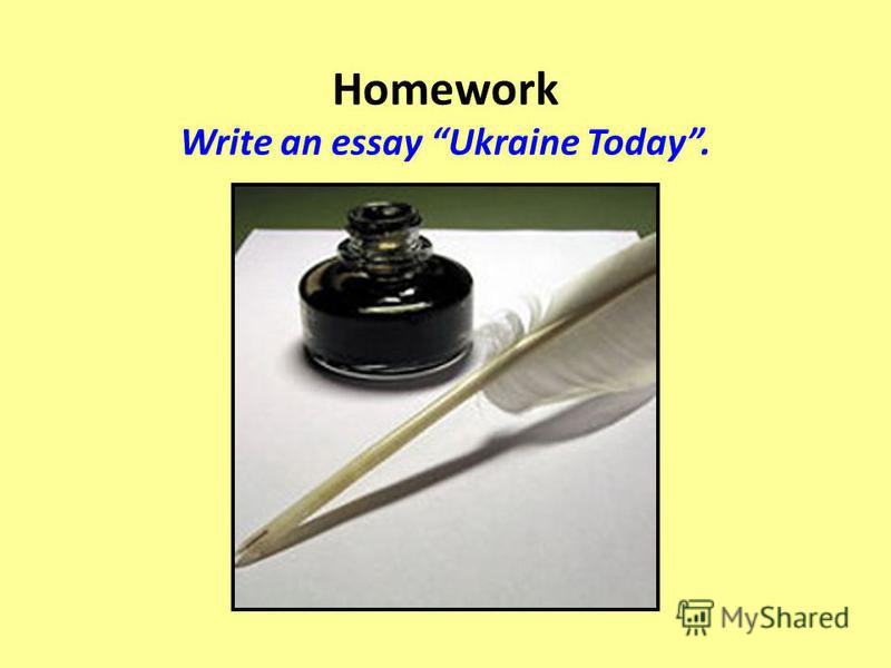 Homework Write an essay Ukraine Today.