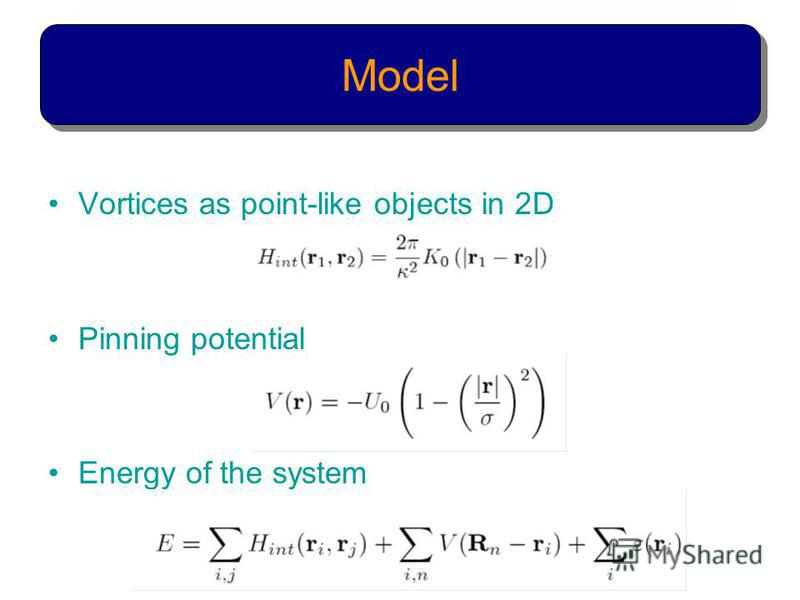 Vortices as point-like objects in 2D Pinning potential Energy of the system Model