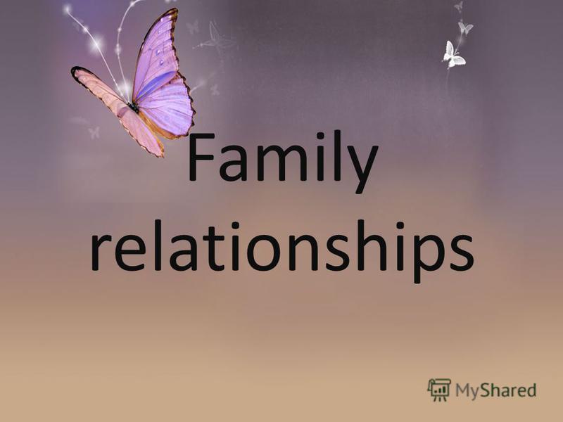 Family relationships