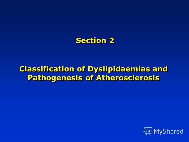 Section 2 Classification of Dyslipidaemias and Pathogenesis of Atherosclerosis