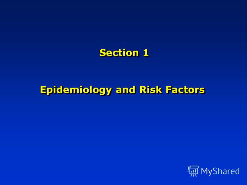 Section 1 Epidemiology and Risk Factors