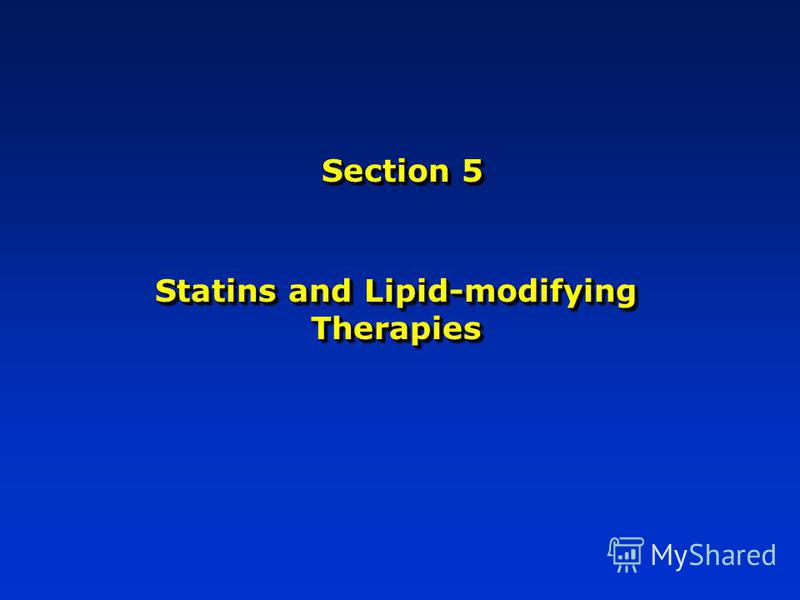 Section 5 Statins and Lipid-modifying Therapies