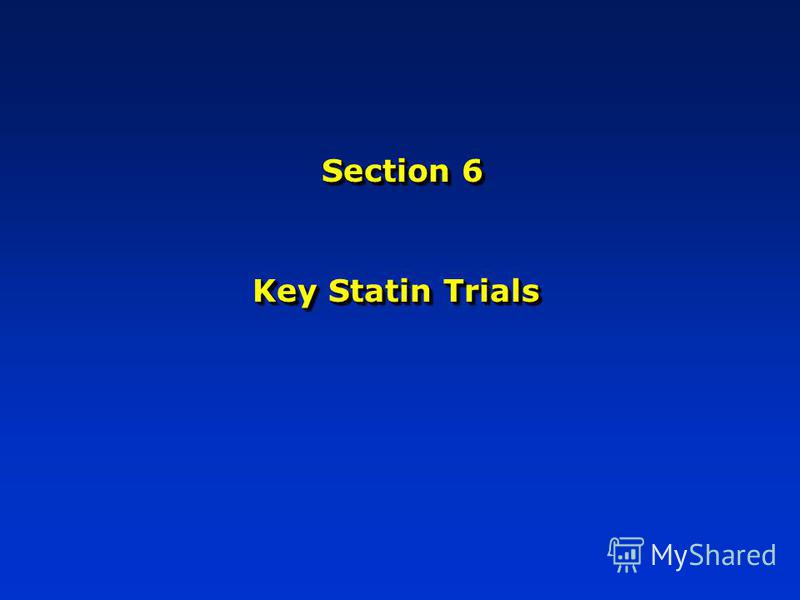 Section 6 Key Statin Trials
