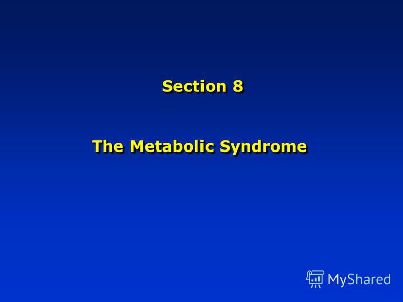 Section 8 The Metabolic Syndrome